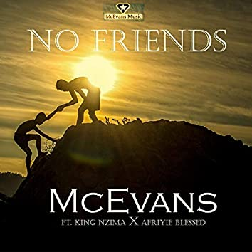 No Friends (feat. King Nzima, Afriyie Blessed)