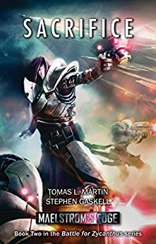 Maelstrom's Edge: Sacrifice (Battle for Zycanthus Book 2) by [Tomas L. Martin, Stephen Gaskell]