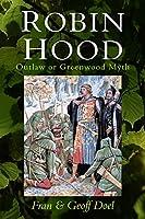 Robin Hood: Outlaw or Greenwood Myth