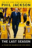 The Last Season: A Team in Search of Its Soul - Phil Jackson