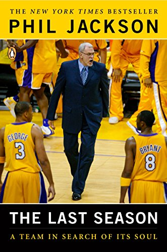 Phil Jackson: The Last Season: A Team in Search of Its Soul