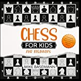 Best Chess Book For Kids - Chess for Kids and Beginners: The complete Chess Review