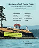 San Juan Islands Cruise Guide: A Boaters Handbook for Cruising the Islands and Surrounding Areas