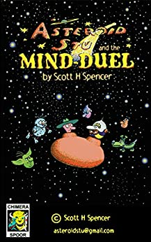 Asteroid Stu and the Mind-Duel by [Scott H Spencer]