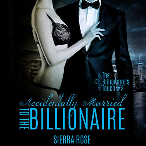 Accidentally Married to the Billionaire, Part 2 cover art