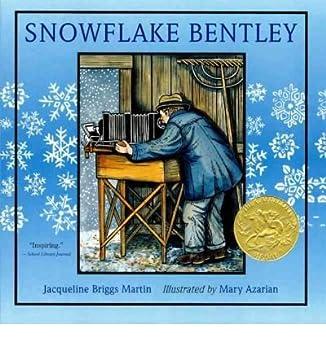 [ Snowflake Bentley  ] [Author  Jacqueline Briggs Martin] [Dec-2009]