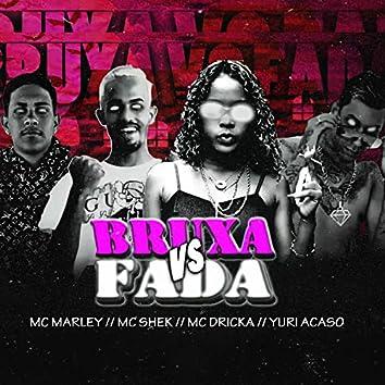 Bruxa vs Fada (feat. Mc Dricka)