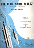 The Blue Skirt Waltz Organ Solo [Sheet Music]