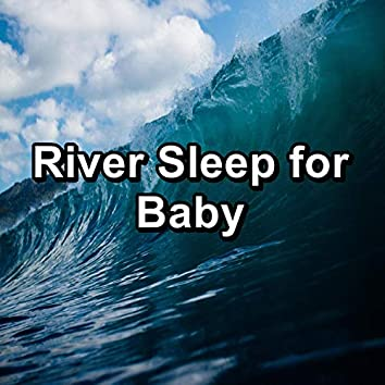 River Sleep for Baby
