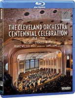 Cleveland Orchestra Centennial Celebration [Blu-ray]