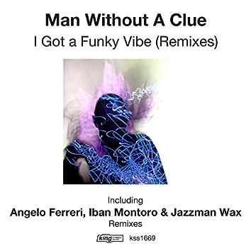I Got A Funky Vibe (Remixes)