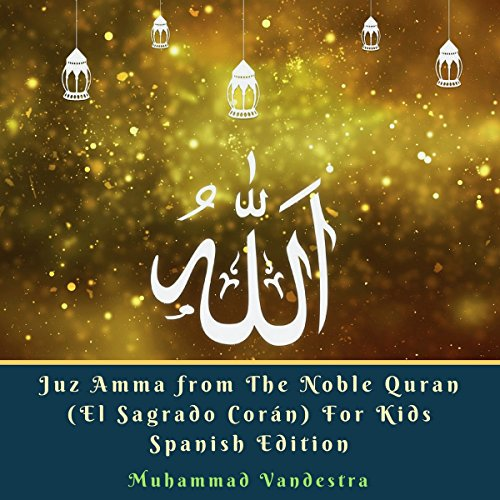 Juz Amma del Sagrado Corán con language español y árabe para niños [Juz Amma from The Noble Quran in Spanish and Arabic for Kids] audiobook cover art