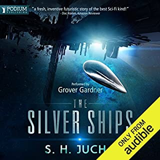 The Silver Ships     The Silver Ships, Book 1              By:                                                                                                                                 S.H. Jucha                               Narrated by:                                                                                                                                 Grover Gardner                      Length: 10 hrs and 27 mins     1,600 ratings     Overall 4.4