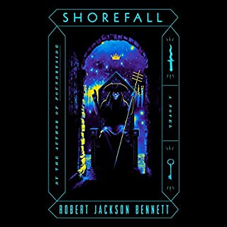 Shorefall     A Novel              Written by:                                                                                                                                 Robert Jackson Bennett                           Length: 20 hrs     Not rated yet     Overall 0.0