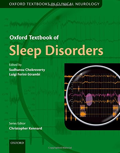 Compare Textbook Prices for Oxford Textbook of Sleep Disorders Oxford Textbooks in Clinical Neurology 1 Edition ISBN 9780199682003 by Chokroverty, Sudhansu,Ferini-Strambi, Luigi