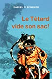 Le Têtard vide son sac (French Edition)