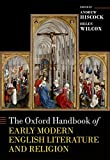Hiscock, A: Oxford Handbook of Early Modern English Literatu (Oxford Handbooks) - Andrew Hiscock
