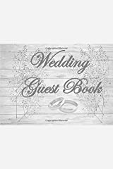 """Wedding Guest Book: Rustic Floral Wedding Guest book: matte cover 8.25"""" X 6"""" paperback Paperback"""