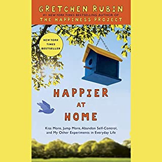 Happier at Home     Kiss More, Jump More, Abandon Self-Control, and My Other Experiments in Everyday Life              By:                                                                                                                                 Gretchen Rubin                               Narrated by:                                                                                                                                 Gretchen Rubin                      Length: 8 hrs and 17 mins     91 ratings     Overall 4.6