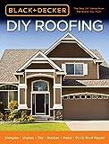 Black & Decker DIY Roofing: Shingles • Shakes • Tile • Rubber • Metal • PLUS Roof Repair