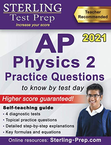 Sterling Test Prep AP Physics 2 Practice Questions: High Yield AP Physics 2...