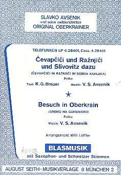 Cevapcici und Raznjici und Slivovitz dazu und Besuch in Oberkrain: für Blasorchester (mit Sax-