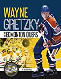 Wayne Gretzky and the Edmonton Oilers (Sports Dynasties) - Heather Rule