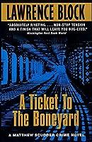 A Ticket to the Boneyard (Matthew Scudder Series, 8)