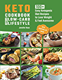 Keto Cookbook for a Low-Carb Lifestyle: 100+ Easy Ketogenic Diet Recipes to Lose Weight & Feel Awesome (Keto Diet For Beginners, Meal Plan Included)
