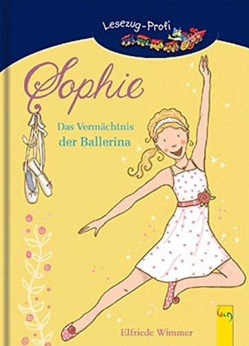 Sophie - Das Vermächtnis der Ballerina: Ein Ballett-Roman für Mädchen - Lesezug-Profi