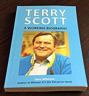Terry Scott: A Working Biography