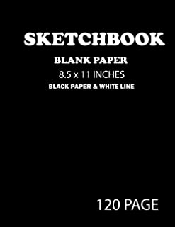 Sketchbook Blank Paper 8.5 x 11 Inches Black Paper & White Line 120 Page: The Big drawing and Doodling pages sketch book f...