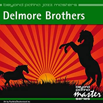 Beyond Patina Jazz Masters: Delmore Brothers