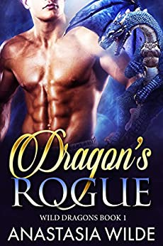 Dragon's Rogue (Wild Dragons Book 1) by [Anastasia Wilde]