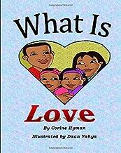 By Corine Hyman What is Love: A Kid Friendly Interpretation of 1 John 3:11, 16-18 & 1 Corinthians 13:1-8 & 13 (Teach [Pape...