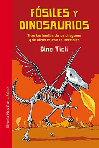 Fósiles y dinosaurios (Las Tres Edades / Nos Gusta Saber nº 31)