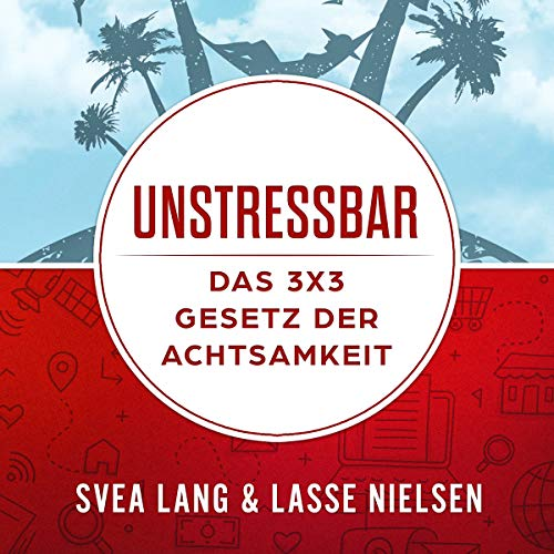 Unstressbar [Unstressible - The 3x3 Law of Mindfulness] audiobook cover art