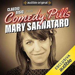 Claudio Bisio presenta Comedy Pills: Mary Sarnataro copertina