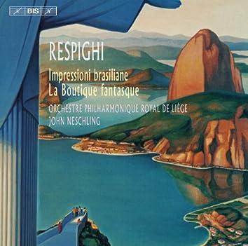 Respighi: Impressioni brasiliane & La Boutique fantasque