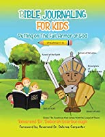 Bible Journaling for Kids: Putting on the Full Armor of God