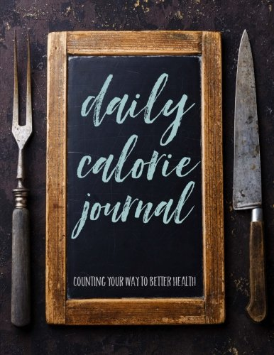 Daily Calorie Journal: Counting Your Way to Better Health (Large Size) (Knife and Fork)
