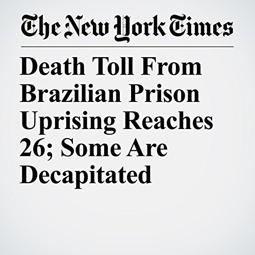 Death Toll From Brazilian Prison Uprising Reaches 26; Some Are Decapitated copertina