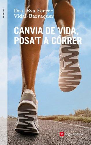 Canvia de vida, posa't a córrer (Catalan Edition)