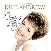 Our Fair Lady: Divine Julie Andrews by ANDREWS JULIE