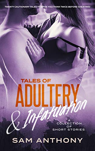 Book: Tales Of Adultery & Infatuation - A Collection Of Short Stories by Sam Anthony