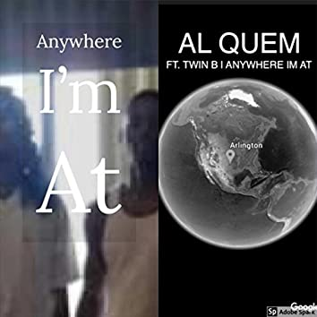 Anywhere I'm At (feat. Twin B)