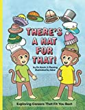 There's a Hat for That!: Exploring Careers That Fit You Best