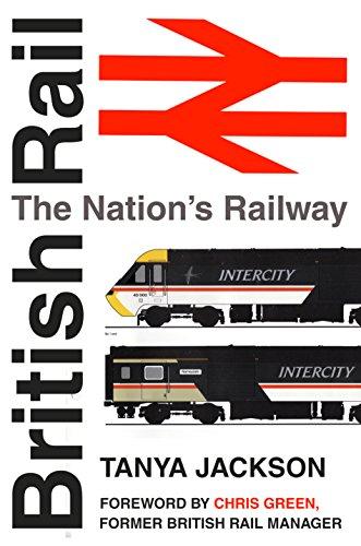 British Rail: The Nation's Railway (English Edition)