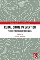 Rural Crime Prevention: Theory, Tactics and Techniques