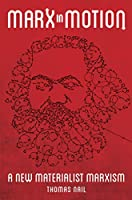 Marx in Motion: A New Materialist Marxism